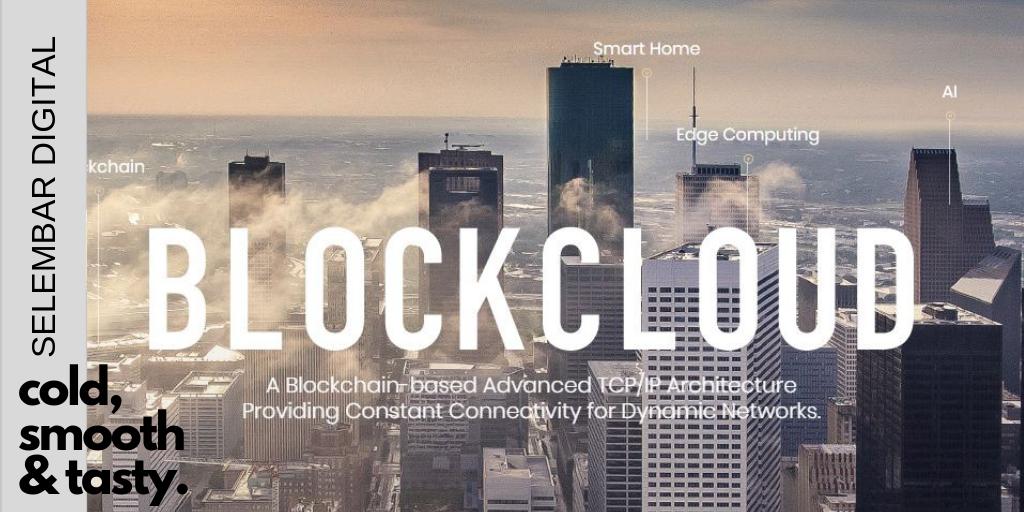 Untuk Menyiapkan Sistem IoT Blockchain Sistem-sentris, Blockcloud Membuat Lebih Banyak Kemungkinan