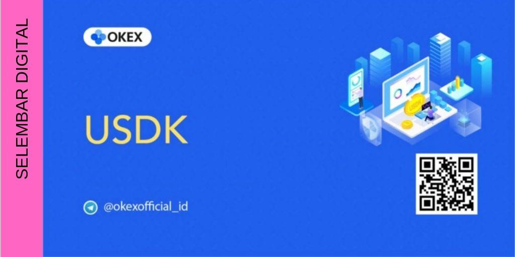 OKEx Mendaftaran Stablecoin USDK, Kepatuhan dan Transparansi adalah Kriteria Utama.