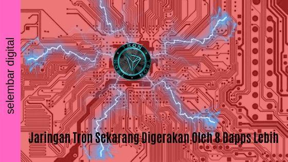 Jaringan Tron Sekarang Digerakan Oleh 8 Dapps Lebih