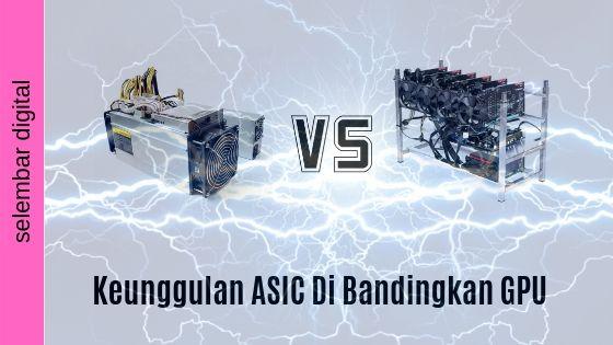 Keunggulan ASIC Dibandingkan GPU
