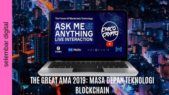 THE GREAT AMA 2019: MASA DEPAN TEKNOLOGI BLOCKCHAIN