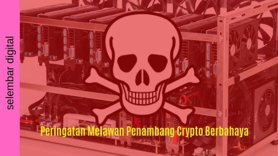 Peringatan Melawan Penambang Crypto Berbahaya