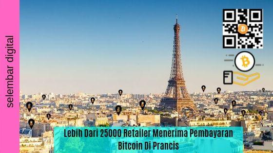 Lebih Dari 25000 Retailer Menerima Pembayaran Bitcoin Di Prancis