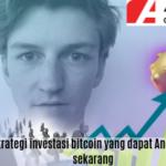 Lima Strategi Investasi Bitcoin Yang Dapat Anda Gunakan Sekarang
