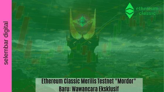 """Ethereum Classic Merilis Testnet """"Mordor"""" Baru: Wawancara Eksklusif"""