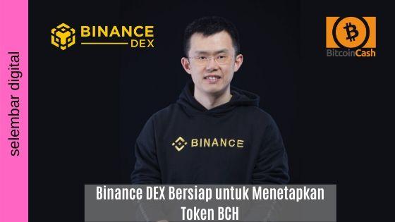 Binance DEX Bersiap Untuk Menetapkan Token BCH
