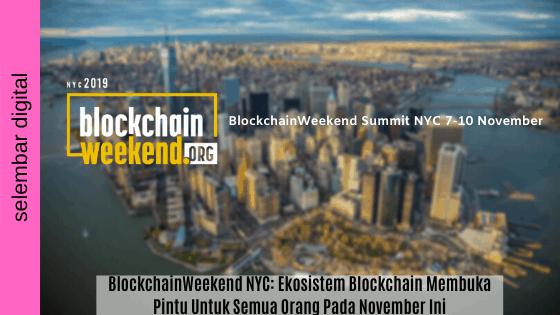 BlockchainWeekend NYC: Ekosistem Blockchain Membuka Pintu untuk Semua Orang Pada November ini