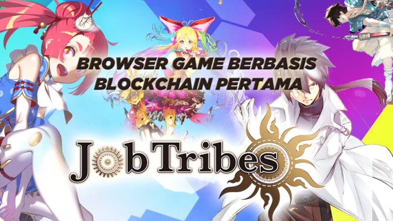 Kenalan Dengan JobTribes, Browser Game Berbasis Blockchain Pertama!
