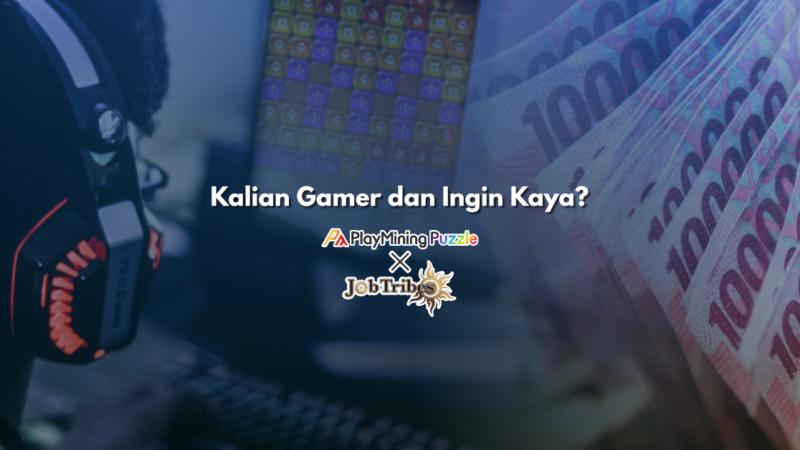 Kalian Gamer dan Ingin Kaya? Mari Kenalan dengan PlayMining Puzzle
