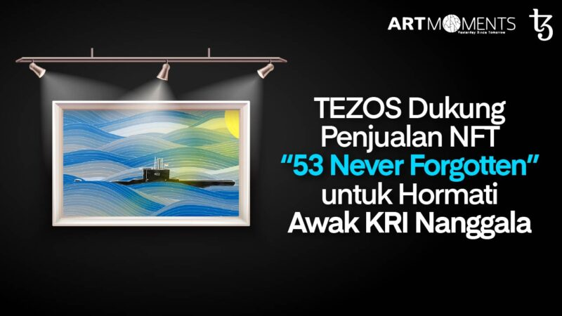 "TEZOS Dukung Penjualan NFT ""53 Never Forgotten"" untuk Hormati Awak KRI Nanggala"