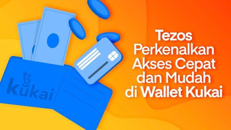 Tezos Perkenalkan Akses Cepat dan Mudah di Wallet Kukai