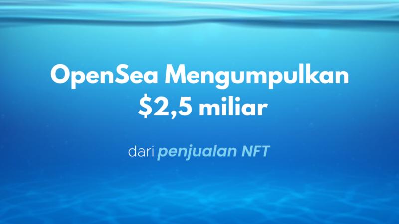 Penjualan NFT mencapai $2,5 miliar